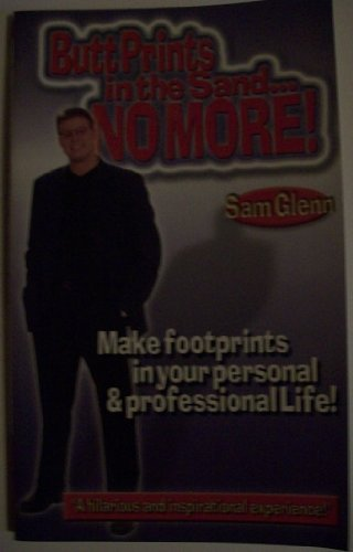 9781881825319: Butt prints in the sand- no more!: Make footprints in your personal & professional life