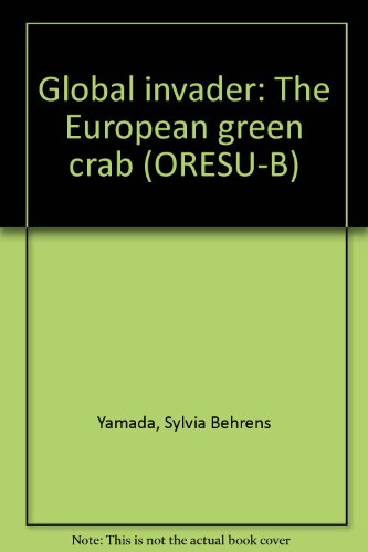 Global Invader: The European Green Crab: Yamada, Sylvia Behrens