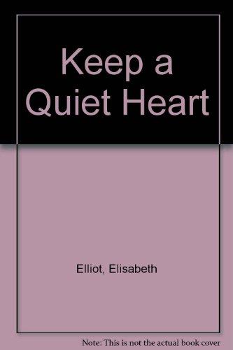 9781881830511: Keep a Quiet Heart (Inspirational Authors)