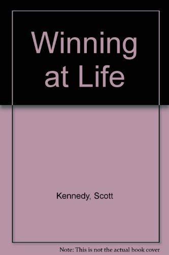 Winning at Life: Kennedy, Scott