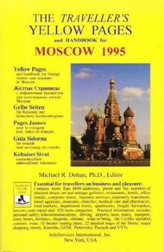 The Traveller's Yellow Pages and Handbook for Moscow 1995: Michael R. Dohan (ed)