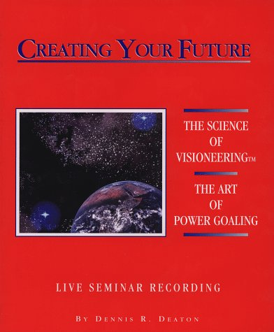 9781881840046: The Science of Visioneering : The Art of Power Goaling {LIVE SEMINAR RECORDING}