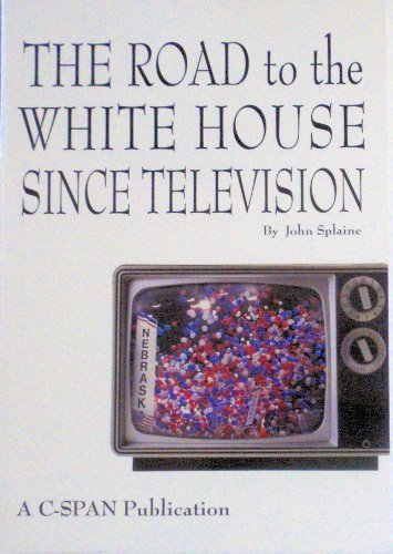 9781881846062: The Road to the White House Since Television