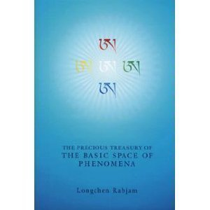 The Precious Treasury of the Basic Space of Phenomena (Seven Treasuries Series): Longchen, Rabjam, ...