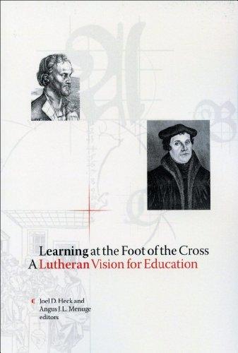 9781881848141: Learning at the Foot of the Cross: A Lutheran Vision for Education