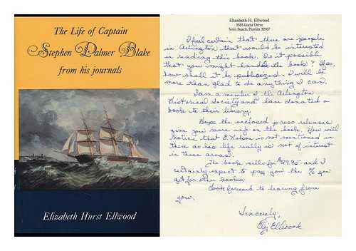 THE LIFE OF CAPTAIN STEPHEN PALMER BLAKE FROM HIS JOURNALS.: Ellwood, Elizabeth Hurst.
