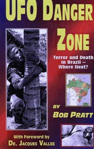 Ufo Danger Zone: Terror & Death in Brazil: Bob Pratt