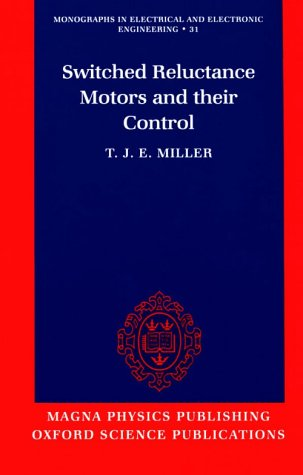 9781881855026: Switched Reluctance Motors and Their Control (Monographs in electrical and electronic engineering)