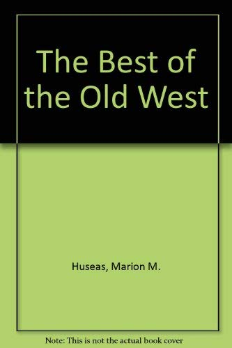 9781881856016: The Best of the Old West