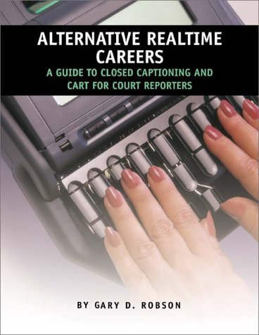 9781881859512: Alternative Realtime Careers: A Guide to Closed Captioning and CART for Court Reporters