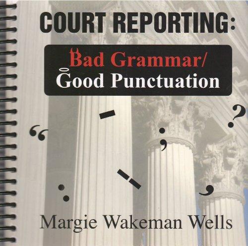 9781881859598: Court Reporting: Bad Grammar/Good Punctuation