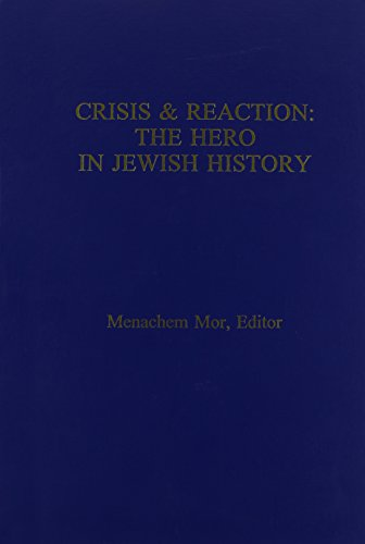 9781881871149: Crisis & Reaction:: The Jewish Hero in History (Studies in Jewish Civilization)