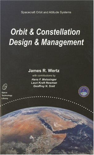 9781881883074: Orbit and Constellation Design and Management (Space Technology Library, Vol. 13) - Renewed Edition