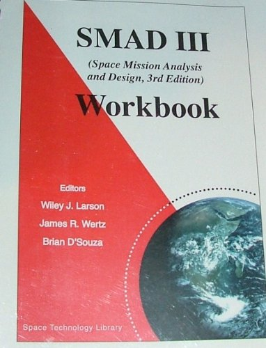 9781881883135: SMAD III (Space Mission Analysis and Design, 3rd Edition) WORKBOOK