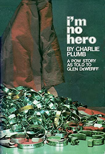 I'm No Hero : A POW Story: Plumb, Charlie