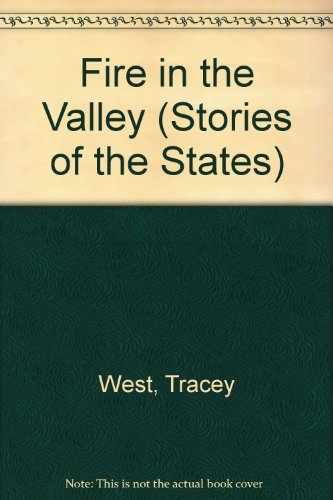 9781881889328: Fire in the Valley (Stories of the States)