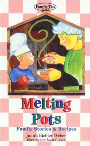 9781881889533: Melting Pots: Family Stories & Recipes (Family Ties)