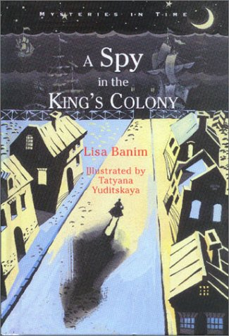 9781881889540: A Spy in the King's Colony (Mysteries in Time)