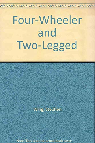 Four-Wheeler and Two-Legged: Wing, Stephen