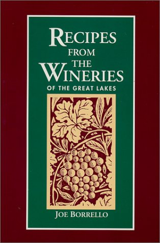 9781881892045: Recipes from the Wineries of the Great Lakes