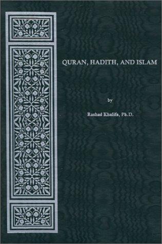 Quran, Hadith, And Islam: Khalifa, Rashad