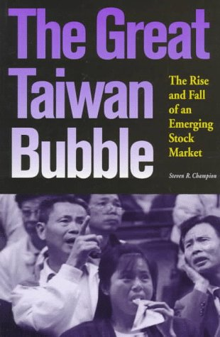 9781881896180: The Great Taiwan Bubble: The Rise and Fall of an Emerging Stock Market