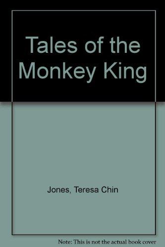Tales of the Monkey King: Jones, Teresa Chin