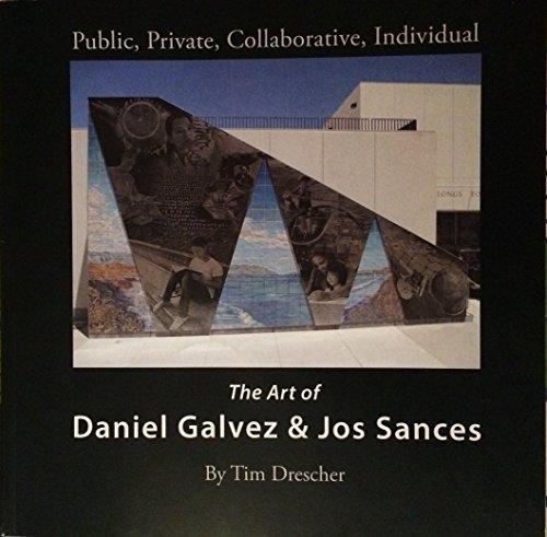 THE ART OF DANIEL GALVEZ & JOS SANCES Public, Private, Collaborative, Individual: Drescher, Tim...