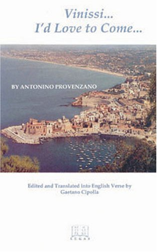 Vinisi/I'd Love to Come (PUETI D'ARBA SICULA, VOL 4) (English, Italian and Italian Edition) (9781881901082) by Antonino Provenzano; Gaetano Cipolla