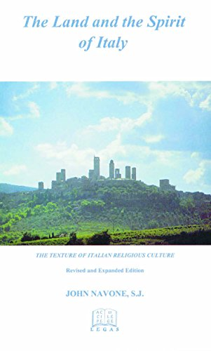 The Land and Spirit of Italy: The: John J. Navone