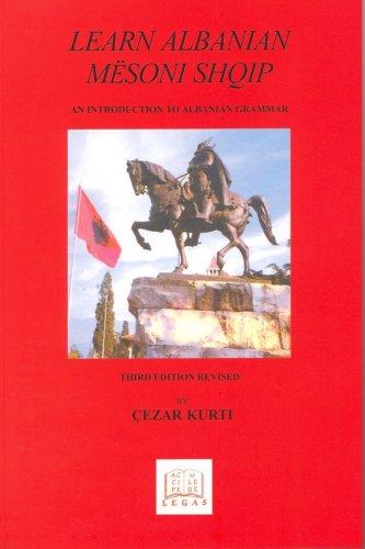 Learn Albanian/Mesoni Shqip: An Introduction to Albanian: Cezar Kurti