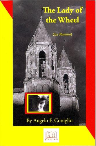 The Lady Of The Wheel ( La Ruotaia ).: Coniglio, Angelo F.