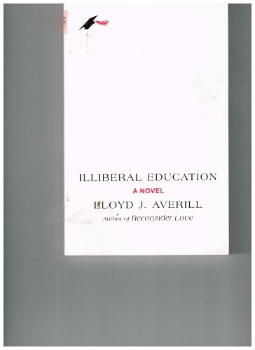 9781881908203: Illiberal Education; a Novel