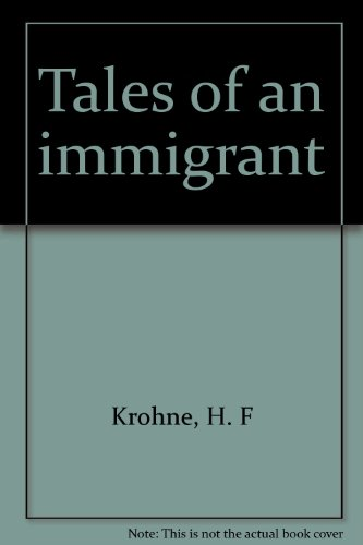 Tales of an Immigrant: H. F. (Fritz) Krohne