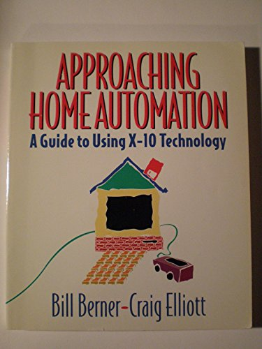 9781881911005: Approaching Home Automation: A Guide to Using X-10 Technology