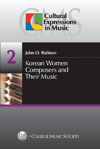 9781881913399: Korean Women Composers and Their Music (Cultural Expressions in Music)