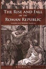 9781881919117: The Rise and Fall of the Roman Republic - Lessons for Modern America