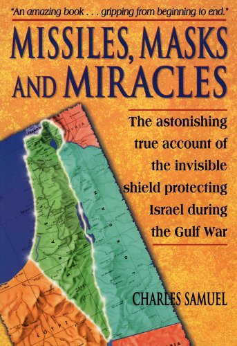 9781881927082: Missiles, Masks and Miracles: The Astonishing True Account of the Invisible Shield Protecting Israel During the Gulf War