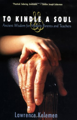 9781881927198: To Kindle the Soul: Ancient Wisdom for Modern Parents and Teachers