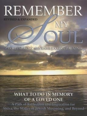9781881927358: Remember My Soul: What to Do in Memory of a Loved One- A Path of Reflection and Inspiration for Shiva, the Stages of Jewish Mourning, and Beyond