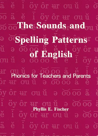 9781881929017: The Sounds and Spelling Patterns of English: Phonics for Teachers and Parents