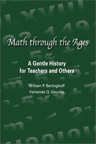 9781881929215: Math Through the Ages: A Gentle History for Teachers and Others