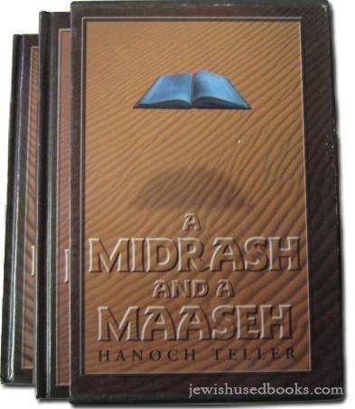 A Midrash and a Maaseh : an: Teller, Hanoch