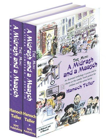 The Mini Midrash and a Maaseh: An Anthology of Insights and Commentaries for Youngsters on the Weekly Torah Reading- Including Stories and Illustrations (2 Volumes) (9781881939122) by Teller, Hanoch