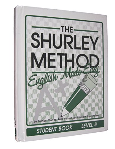 The Shurley Method-English Made Easy, Grade Level 8: Student Text, First Edition (1997 Copyright): ...