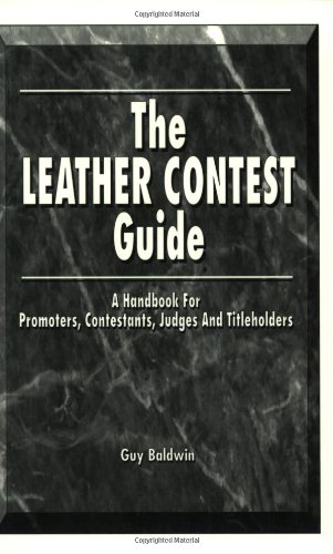 9781881943082: The Leather Contest Guide: A Handbook for Promoters, Contestants, Judges and Titleholders