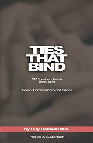 9781881943099: The Ties That Bind: The S/M/Leather/Fetish Erotic Style