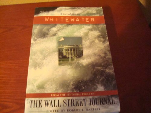 9781881944027: Whitewater: From the Editorial Pages of the Wall Street Journal (A Journal Briefing)