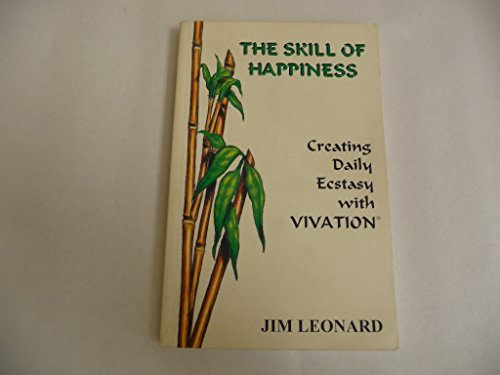 9781881952091: The Skill of Happiness: Creating Daily Ecstasy With Vivation