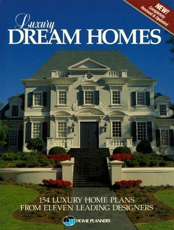 LUXURY DREAM HOMES: 154 LUXURY HOME PLANS: BAILEY, Richard D.;